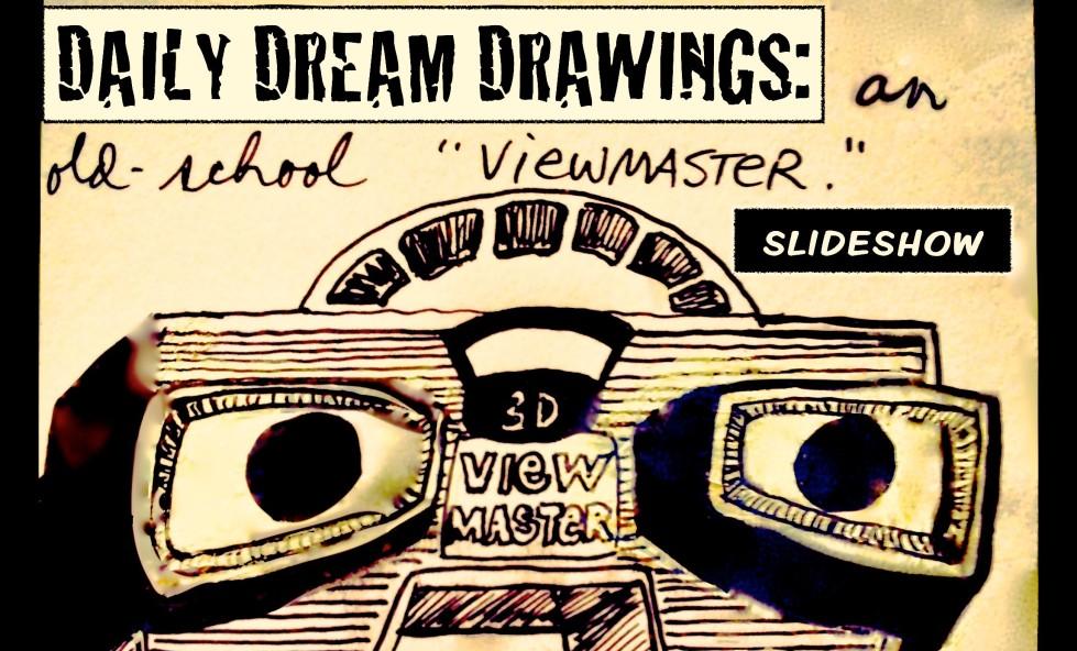 dream drawings viewmaster slideshow